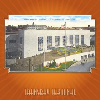 Transbay Terminal Historical Tours